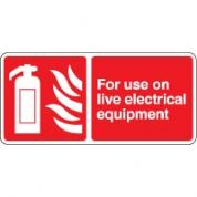 Fire safety sign - Fire For Use On Live 092